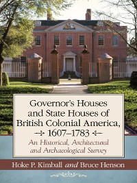 Cover Governor's Houses and State Houses of British Colonial America, 1607-1783