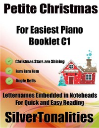 Cover Petite Christmas Booklet C1 - For Beginner and Novice Pianists Christmas Stars Are Shining Fum Fum Fum Jingle Bells Letter Names Embedded In Noteheads for Quick and Easy Reading