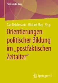 """Cover Orientierungen politischer Bildung im """"postfaktischen Zeitalter"""""""