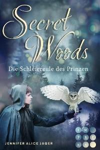 Cover Secret Woods 2: Die Schleiereule des Prinzen (Märchenadaption von »Brüderchen und Schwesterchen«)