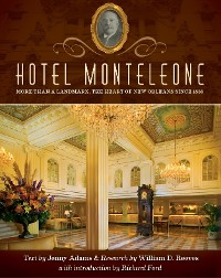 Cover Hotel Monteleone: More Than a Landmark, The Heart of New Orleans Since 1886