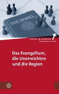 Cover Das Evangelium, die Unerreichten und die Region