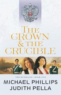 Cover Crown and the Crucible (The Russians Book #1)
