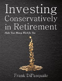Cover Investing Conservatively in Retirement