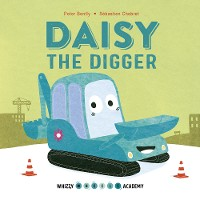 Cover Whizzy Wheels Academy: Daisy the Digger