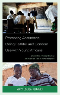 Cover Promoting Abstinence, Being Faithful, and Condom Use with Young Africans