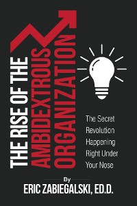 Cover The Rise of the Ambidextrous Organization