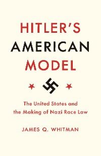Cover Hitler's American Model