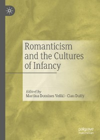 Cover Romanticism and the Cultures of Infancy