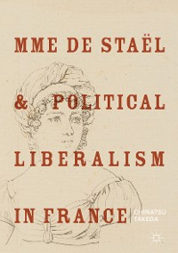 Cover Mme de Staël and Political Liberalism in France