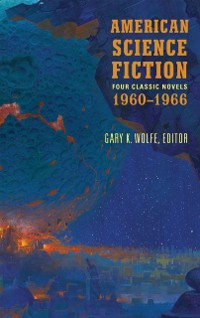 Cover American Science Fiction: Four Classic Novels 1960-1966 (LOA #321)