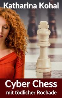 Cover Cyber Chess mit tödlicher Rochade