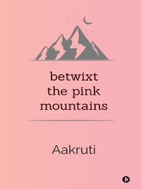 Cover Betwixt the Pink Mountains