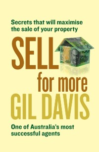 Cover Sell for More: Everything you need to know about selling your property Sold for More: Everything you need to know about selling your property,