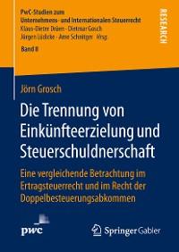 Cover Die Trennung von Einkünfteerzielung und Steuerschuldnerschaft