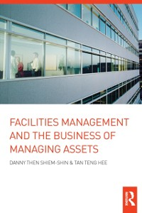 Cover Facilities Management and the Business of Managing Assets