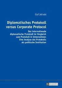 Cover Diplomatisches Protokoll versus Corporate Protocol