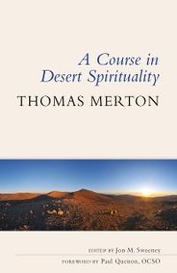 Cover A Course in Desert Spirituality