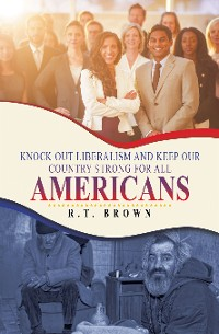 Cover Knock out Liberalism and Keep Our Country Strong for All Americans