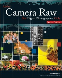 Cover Adobe Camera Raw for Digital Photographers Only