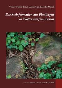 Cover Die Steinformation aus Findlingen in Woltersdorf bei Berlin