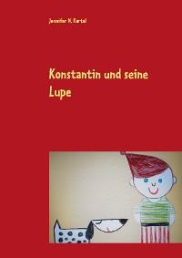 Cover Konstantin und seine Lupe