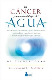 Cover El cáncer y la nueva biología del agua