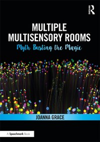 Cover Multiple Multisensory Rooms: Myth Busting the Magic