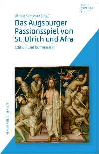 Cover Das Augsburger Passionsspiel von St. Ulrich und Afra