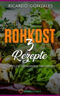Cover Rohkost 3 Rezepte
