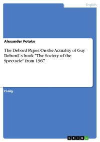 """Cover The Debord Paper. On the  Actuality of Guy Debord´s book """"The Society of the Spectacle"""" from 1967"""