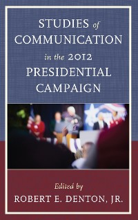 Cover Studies of Communication in the 2012 Presidential Campaign