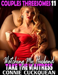 Cover Watching My Husband Take the Waitress : Couples Threesomes 11