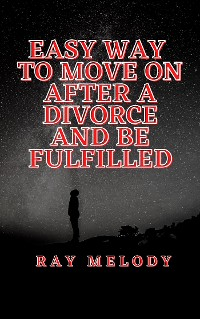 Cover Easy Way To Move On After A Divorce And Be Fulfilled