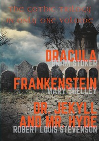 Cover Dracula, Frankenstein, Dr. Jekyll and Mr. Hyde