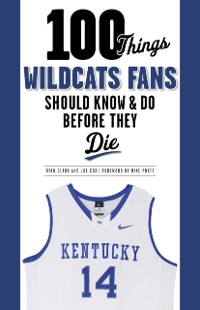Cover 100 Things Wildcats Fans Should Know & Do Before They Die