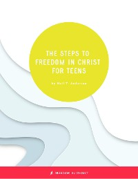 Cover The Steps to Freedom in Christ for Teens