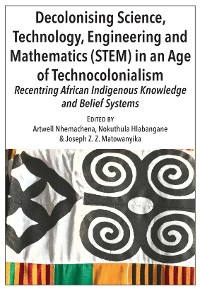 Cover Decolonising Science, Technology, Engineering and Mathematics (STEM) in an Age of Technocolonialism