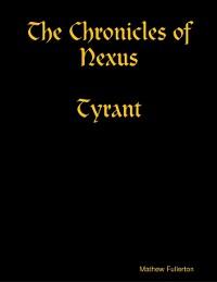 Cover Chronicles of Nexus, Tyrant