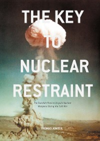 Cover The Key to Nuclear Restraint