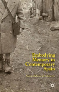 Cover Embodying Memory in Contemporary Spain