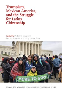 Cover Trumpism, Mexican America, and the Struggle for Latinx Citizenship