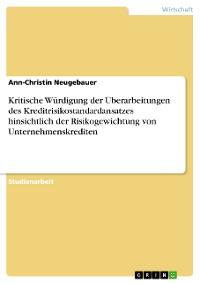 Cover Kritische Würdigung der Überarbeitungen des Kreditrisikostandardansatzes hinsichtlich der Risikogewichtung von Unternehmenskrediten