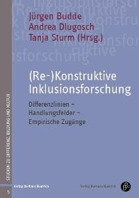 Cover (Re-)Konstruktive Inklusionsforschung