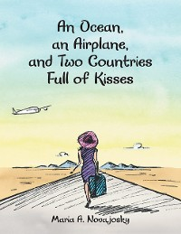 Cover An Ocean, an Airplane, and Two Countries Full of Kisses
