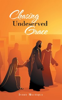Cover Chasing Undeserved Grace