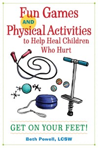 Cover Fun Games and Physical Activities to Help Heal Children Who Hurt