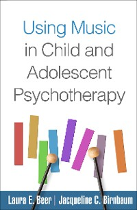Cover Using Music in Child and Adolescent Psychotherapy