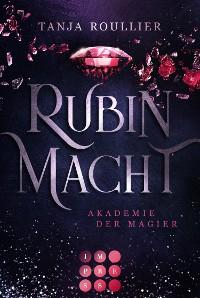 Cover Rubinmacht (Akademie der Magier 1)