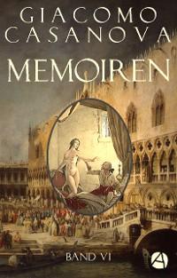 Cover Memoiren: Geschichte meines Lebens. Band 6